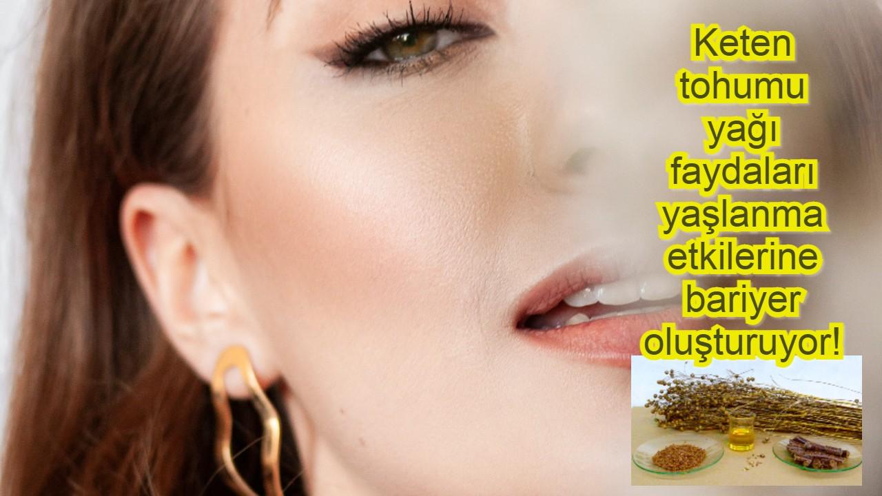 Keten tohumu yağı faydaları yaşlanmaya bariyer oluşturuyor!