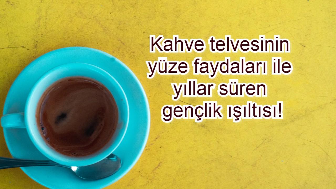 Kahve telvesinin yüze faydaları gün boyu telveli 1 suratla dolaştıracak kadar iddialı!
