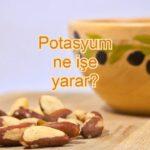 Potasyum faydaları